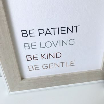 Be patient Be loving Be kind Be gentle (A4)